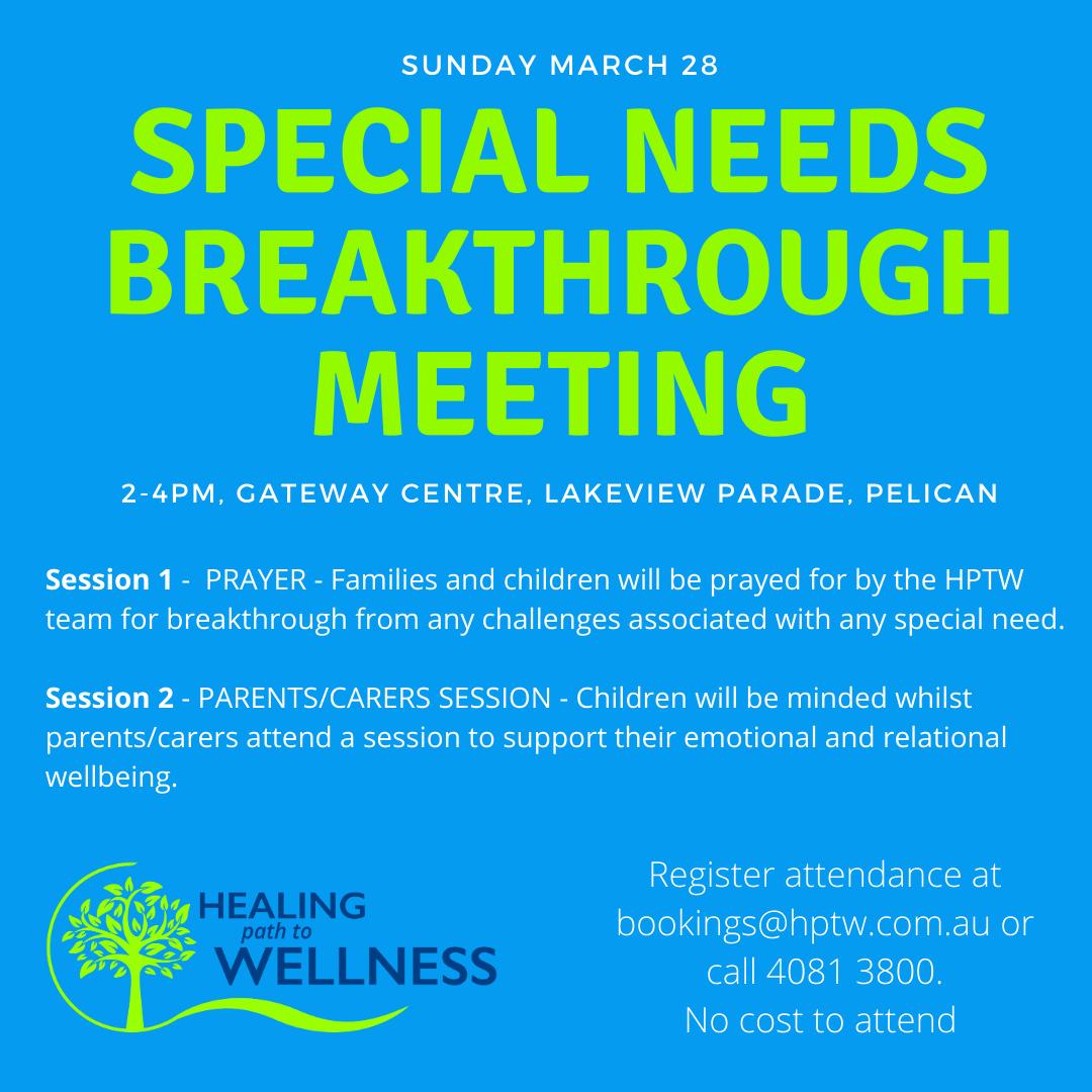 SPECIAL NEEDS BREAKTHROUGH MEETING